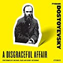 A Disgraceful Affair: Stories Audiobook by Fyodor Dostoyevsky Narrated by Michael Page, Kirby Heyborne