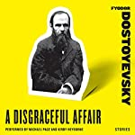 A Disgraceful Affair: Stories | Fyodor Dostoyevsky