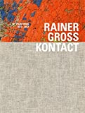 img - for Rainer Gross: Kontact: NY Paintings: 1972-2012 by Peter Lodermeyer (2013-04-28) book / textbook / text book