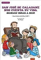 San José De Calasanz Nos Cuenta Su Vida: