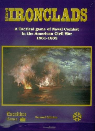 EXCAL: the Ironclads, a Tactical Game of Naval Combat in the American Civil War 1861-5, 2nd Edition