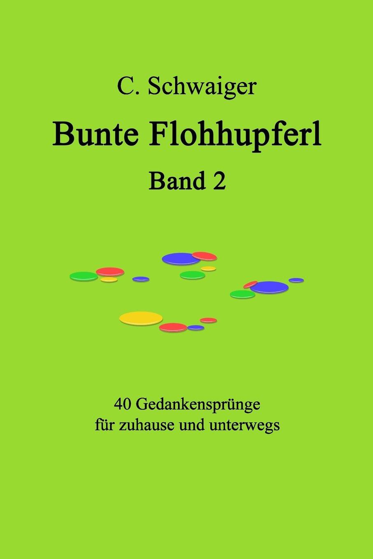 Download Bunte Flohhupferl Band 2: Gedanken für zuhause und unterwegs (Volume 2) (German Edition) PDF ePub book