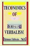Teconomics of Verbalism, Bahman Fakhraie PhD, 0985295848