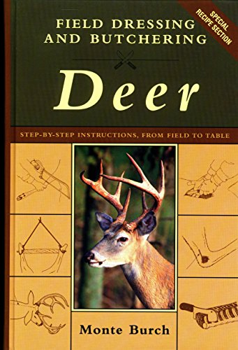 (Field Dressing and Butchering Deer: Step-by-Step Instructions, from Field to)