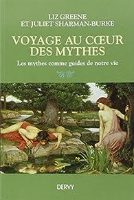 Voyages au coeur des mythes par Liz Green