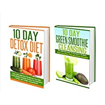 Detox: Detox And 10 Day Detox Diet Amazing! 2 in 1 10 Day Detox Diet and 10 Day Green Smoothie Cleansing Box Set (detox, detox cleanse, sugar detox, detox diet plan)