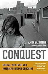 Conquest: Sexual Violence and American Indian Genocide by Andrea Smith (1-Apr-2015) Paperback