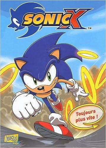 Sonic X, Tome 4 : Toujours plus vite ! pdf