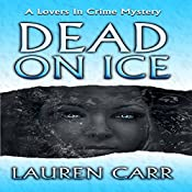 Dead on Ice: A Lovers in Crime Mystery | Lauren Carr