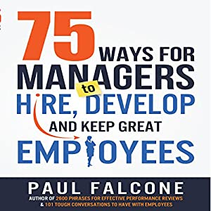 75 Ways for Managers to Hire, Develop, and Keep Great Employees Audiobook