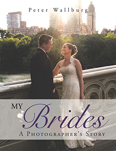 My Brides: A Photographer'S Story