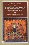 The Golden Legend: Readings on the Saints, Vol. 2 by Jacobus de Voragine (1995-03-20)