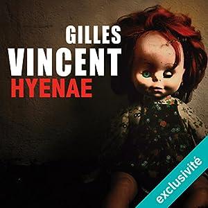 Hyenae | Livre audio Auteur(s) : Gilles Vincent Narrateur(s) : Micky Sebastian