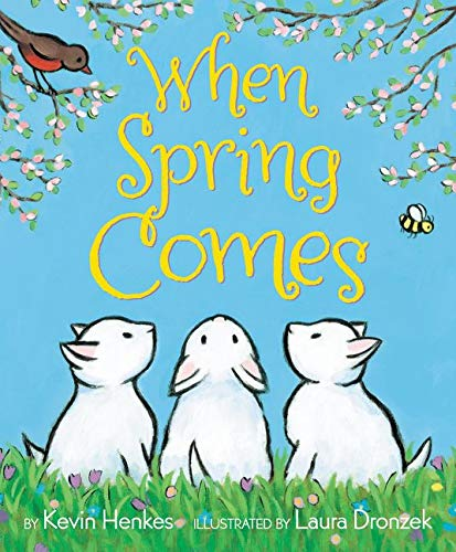 When Spring Comes: Henkes, Kevin, Dronzek, Laura: 9780062331397: Books -  Amazon.ca
