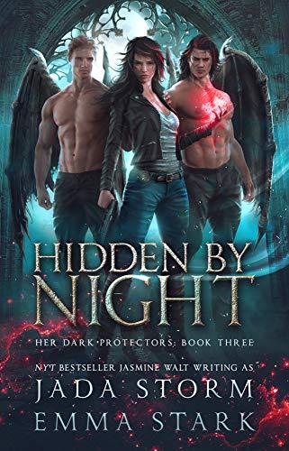 Hidden by Night: a Reverse Harem Urban Fantasy (Her Dark Protectors Book 3)