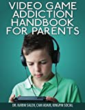 Video Game Addiction Handbook For Parents