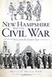 img - for New Hampshire and the Civil War: Voices from the Granite State (Civil War Series) book / textbook / text book