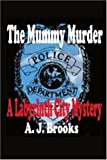 Mummy Murder, A. J. Brook, 0595315283