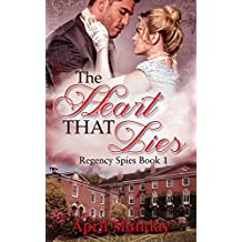 The Heart That Lies (Regency Spies Book 1)