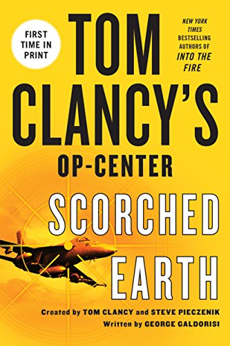 Tom Clancy's Op-Center: Scorched Earth by [Galdorisi, George]