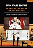 img - for Ivo van Hove: From Shakespeare to David Bowie (Performance Books) book / textbook / text book