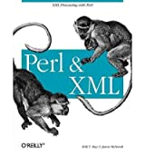 [(Perl and XML)] [by: Erik T. Ray]