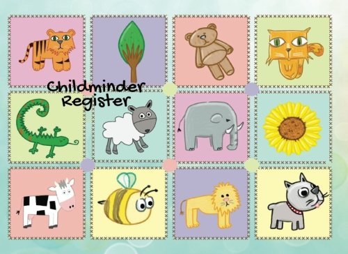 """Childcare Register: Animals  Simplistic sign in and out register book for Daycares, Childminders, Nannies, Babysitters Pre-school & more Logbook, Journal *softback* 8.5"""" x 6"""" (REGISTERS & LOGS) pdf"""