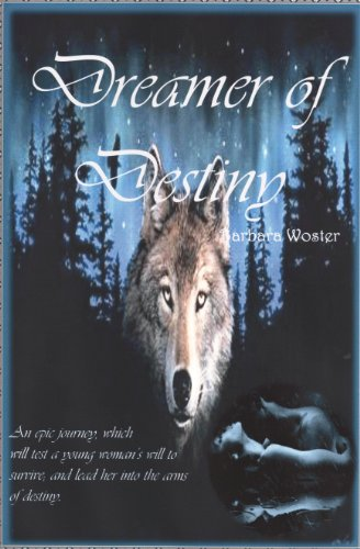 Book: Dreamer of Destiny by Barbara Woster
