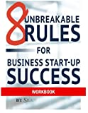8 Unbreakable Rules for Business Startup Success Workbook