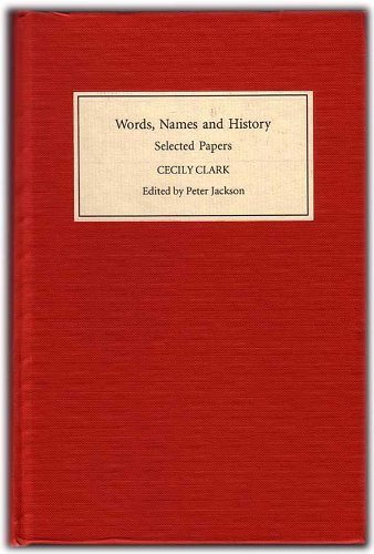 Words, Names and History: Selected Writings of Cecily Clark