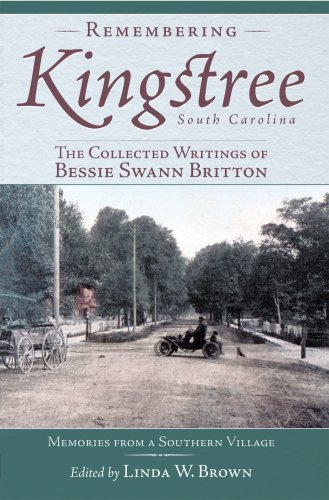 Read Online Remembering Kingstree, South Carolina:: The Collected Writings of Bessie Swann Britton (American Chronicles) ebook