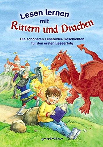 Lesen lernen mit Rittern und Drachen: Die schönsten Lesebilder-Geschichten für den ersten Leseerfolg