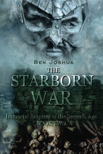 - The Starborn War: Immortal Empires of the Seventh Age (Immortal Empires Sextology) (Volume 2)
