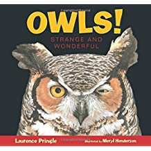 Owls! Strange and Wonderful by Laurence Pringle (2016-03-08)
