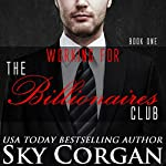 Working for the Billionaires Club   Sky Corgan