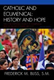 img - for Catholic and Ecumenical: History and Hope book / textbook / text book