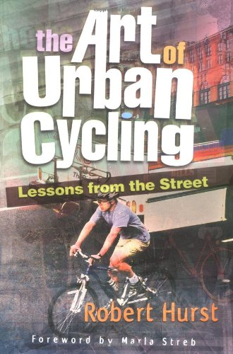 The Art of Urban Cycling: Lessons from the Street pdf epub