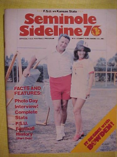 Florida Vs Fsu - Seminole Sideline 76. Florida State University (FSU) vs. Kansas State. October. 2, 1976. Football Program; Bobby Bowden (Official FSU Football Program)