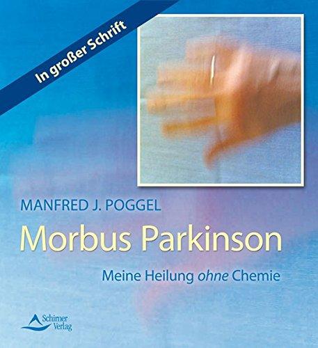 Morbus Parkinson: Meine Heilung ohne Chemie
