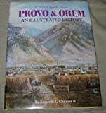 Provo and Orem - A Very Eligible Place, Kenneth Cannon, 0897812204
