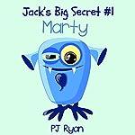 Marty: Jack's Big Secret #1 | PJ Ryan