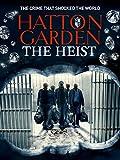Hatton Garden The Heist