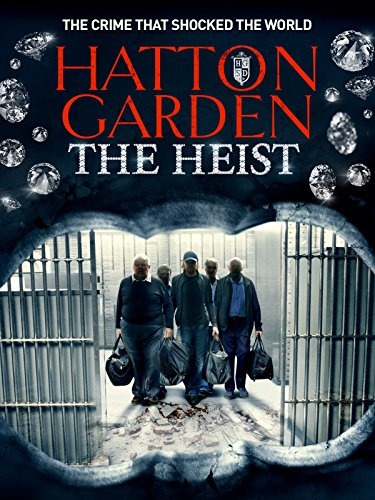 Hatton Garden The Heist ()