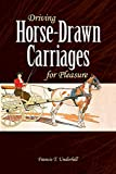 Driving Horse-Drawn Carriages for Pleasure: The