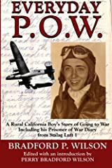 Everyday P.O.W.: A Rural California Boy's Story of Going To War, including his Prisoner of War Diary from Stalag Luft 1 Paperback