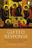 img - for Gifted Response: The Triune God as the Causative Agency of Our Responsive Worship book / textbook / text book