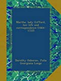 img - for Martha, lady Giffard, her life and correspondence (1664-1722) book / textbook / text book