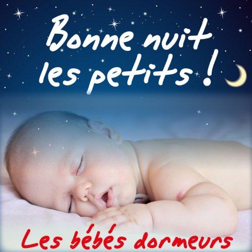 Bonne Nuit Les Petits Berceuses Et Comptines Pour Faire Dormir