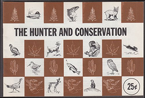 The Hunter & Conservation booklet 1973 National Shooting Sports Foundation