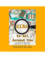 Bias Is All Around You: A Handbook for Inspecting Social Media & News Stories